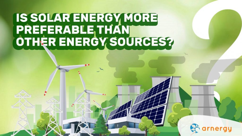 Is solar energy more preferable than other energy sources?